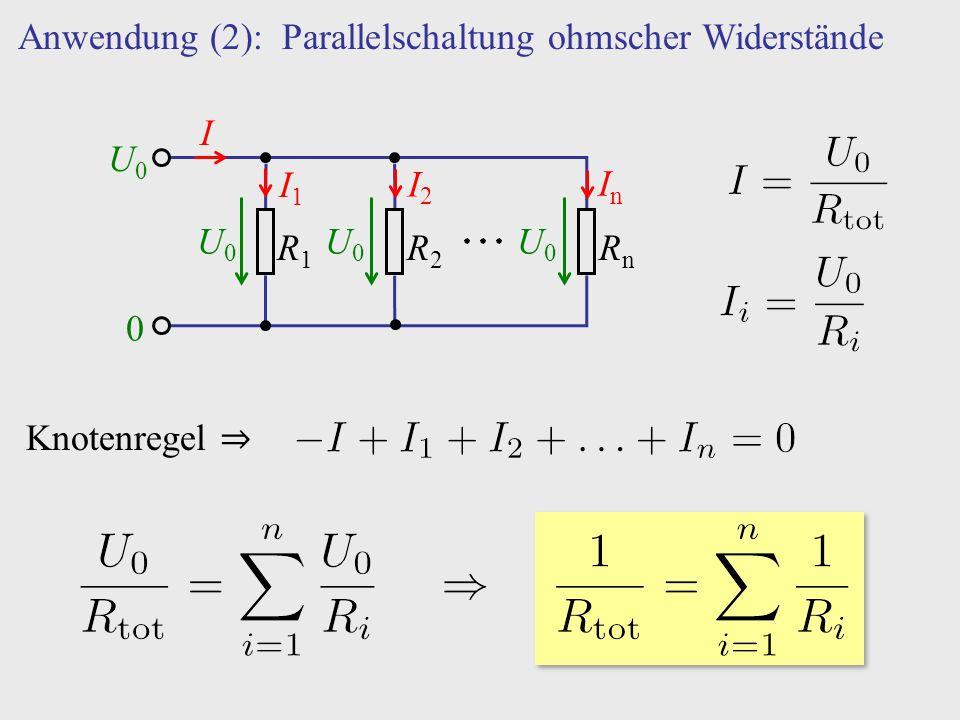 Anwendung (2): Parallelschaltung ohmscher Widerstände