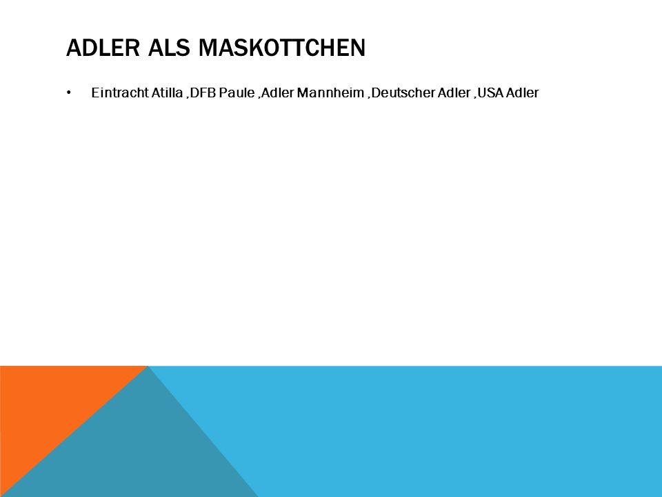 Adler als Maskottchen Eintracht Atilla ,DFB Paule ,Adler Mannheim ,Deutscher Adler ,USA Adler