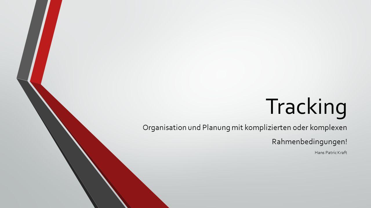 Tracking Organisation und Planung mit komplizierten oder komplexen