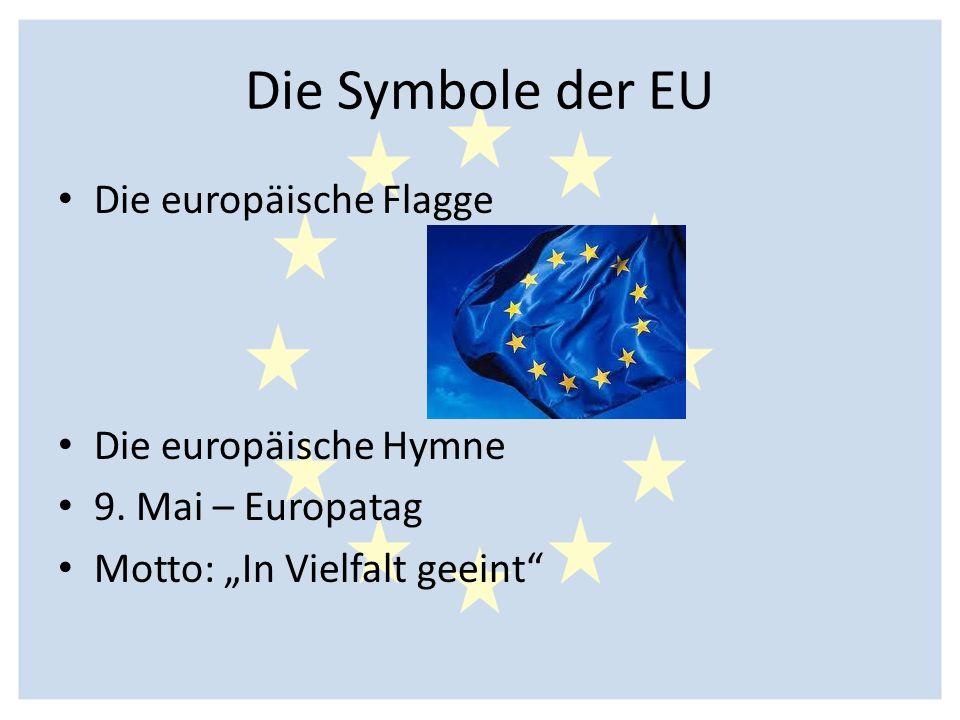 Die Symbole der EU Die europäische Flagge Die europäische Hymne
