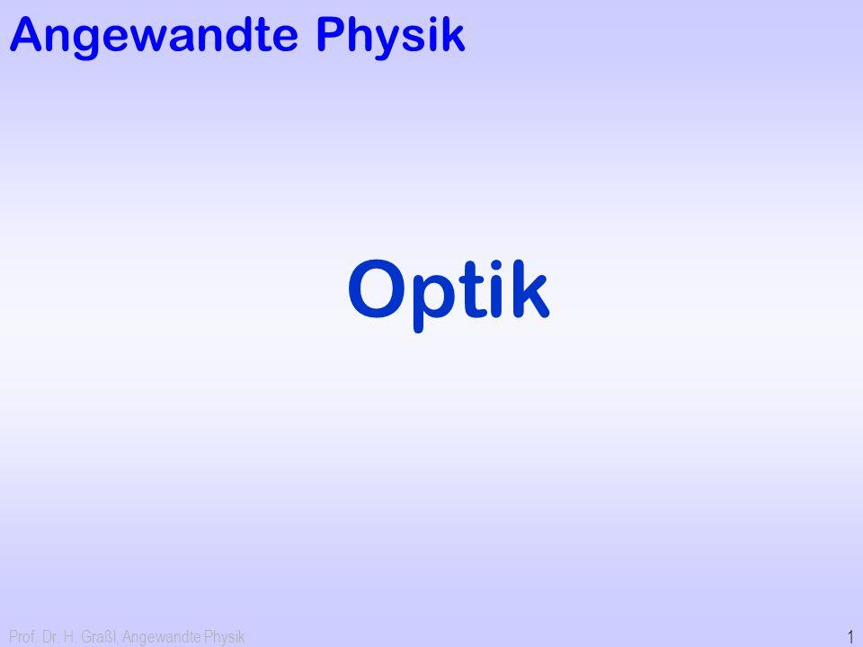 Angewandte Physik Optik Prof. Dr. H. Graßl, Angewandte Physik