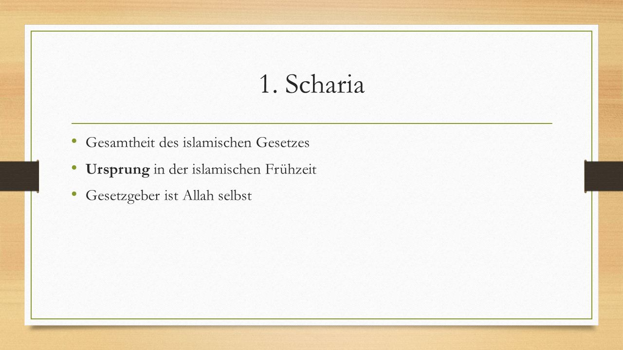 1. Scharia Gesamtheit des islamischen Gesetzes