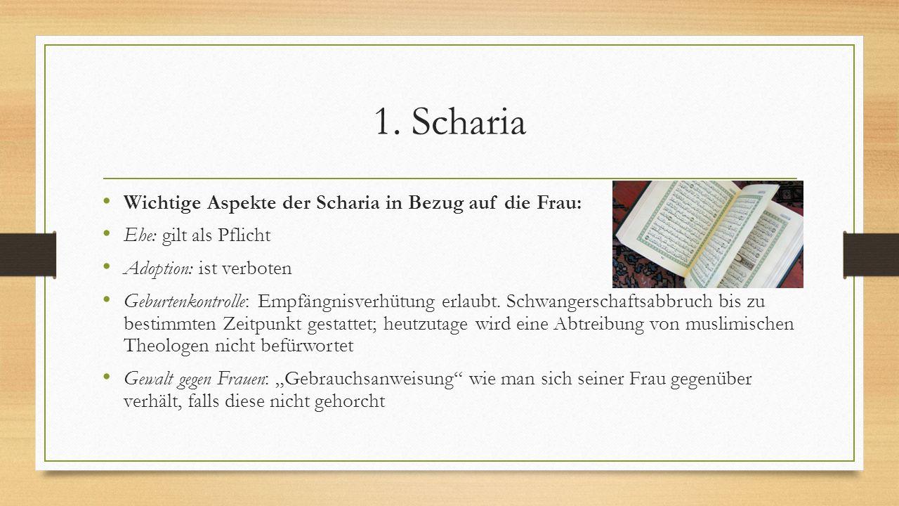 1. Scharia Wichtige Aspekte der Scharia in Bezug auf die Frau: