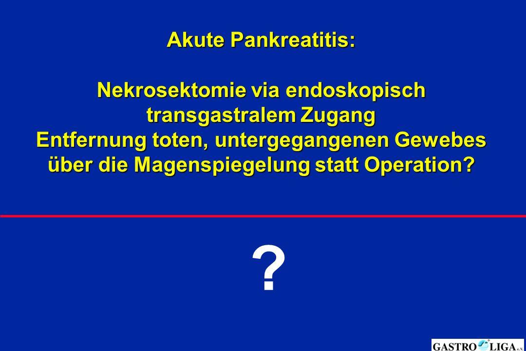 Nekrosektomie via endoskopisch transgastralem Zugang