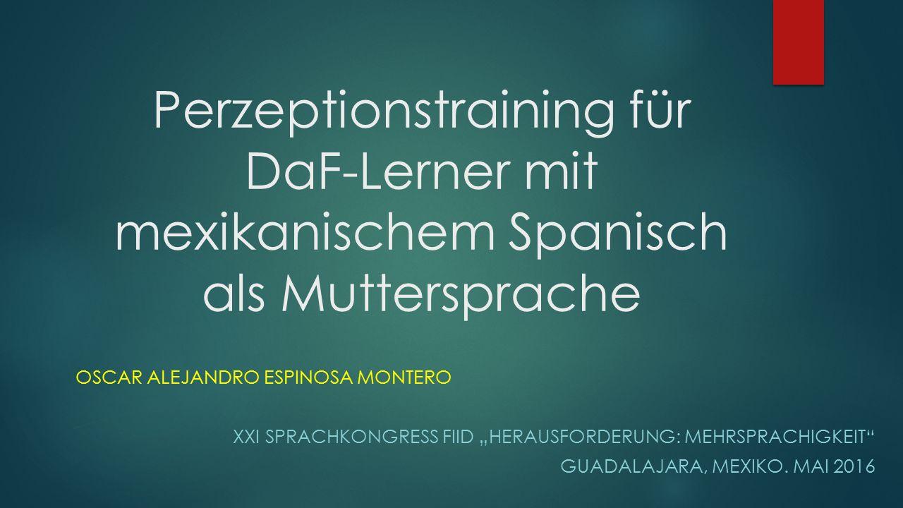 Perzeptionstraining für DaF-Lerner mit mexikanischem Spanisch als Muttersprache