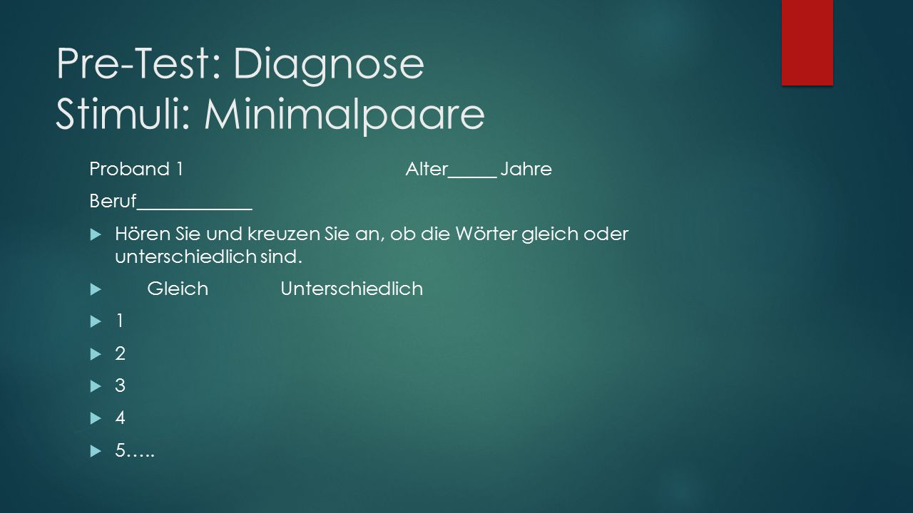 Pre-Test: Diagnose Stimuli: Minimalpaare