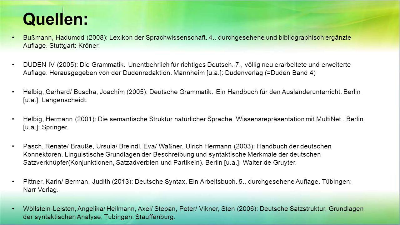 Quellen: Bußmann, Hadumod (2008): Lexikon der Sprachwissenschaft. 4., durchgesehene und bibliographisch ergänzte Auflage. Stuttgart: Kröner.
