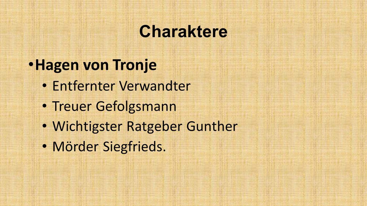 Charaktere Hagen von Tronje Entfernter Verwandter Treuer Gefolgsmann