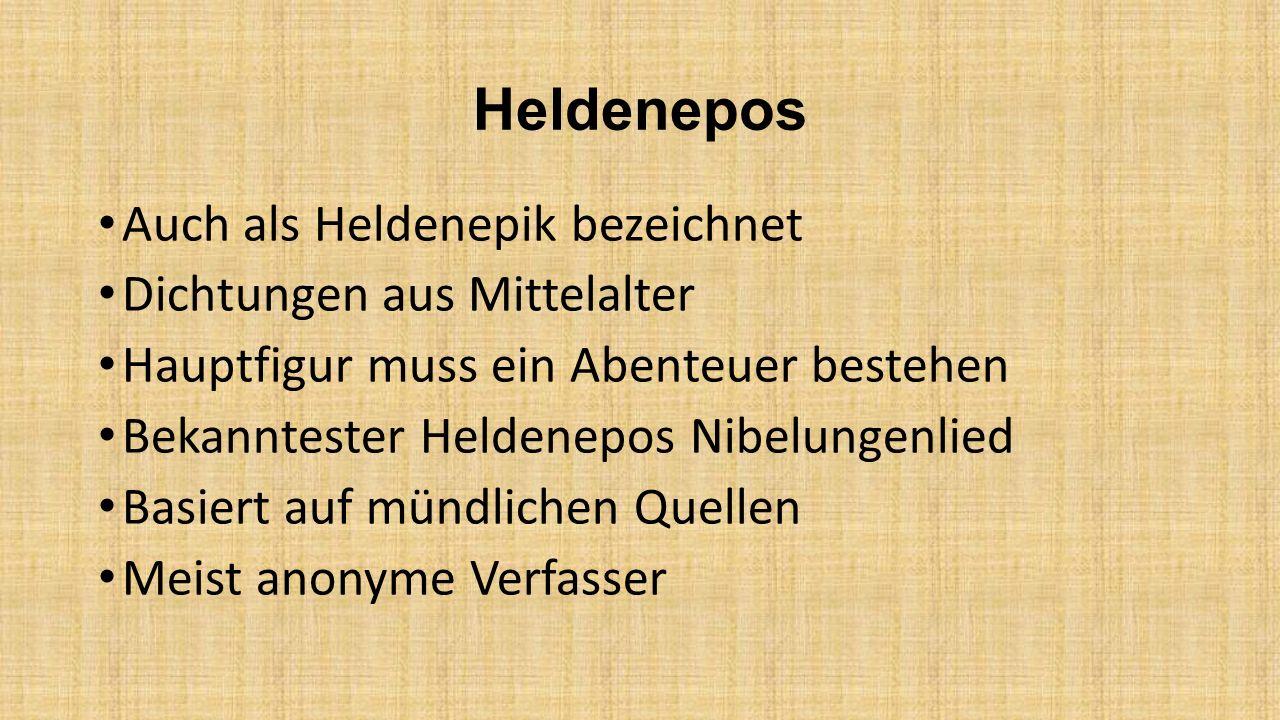 Heldenepos Auch als Heldenepik bezeichnet Dichtungen aus Mittelalter