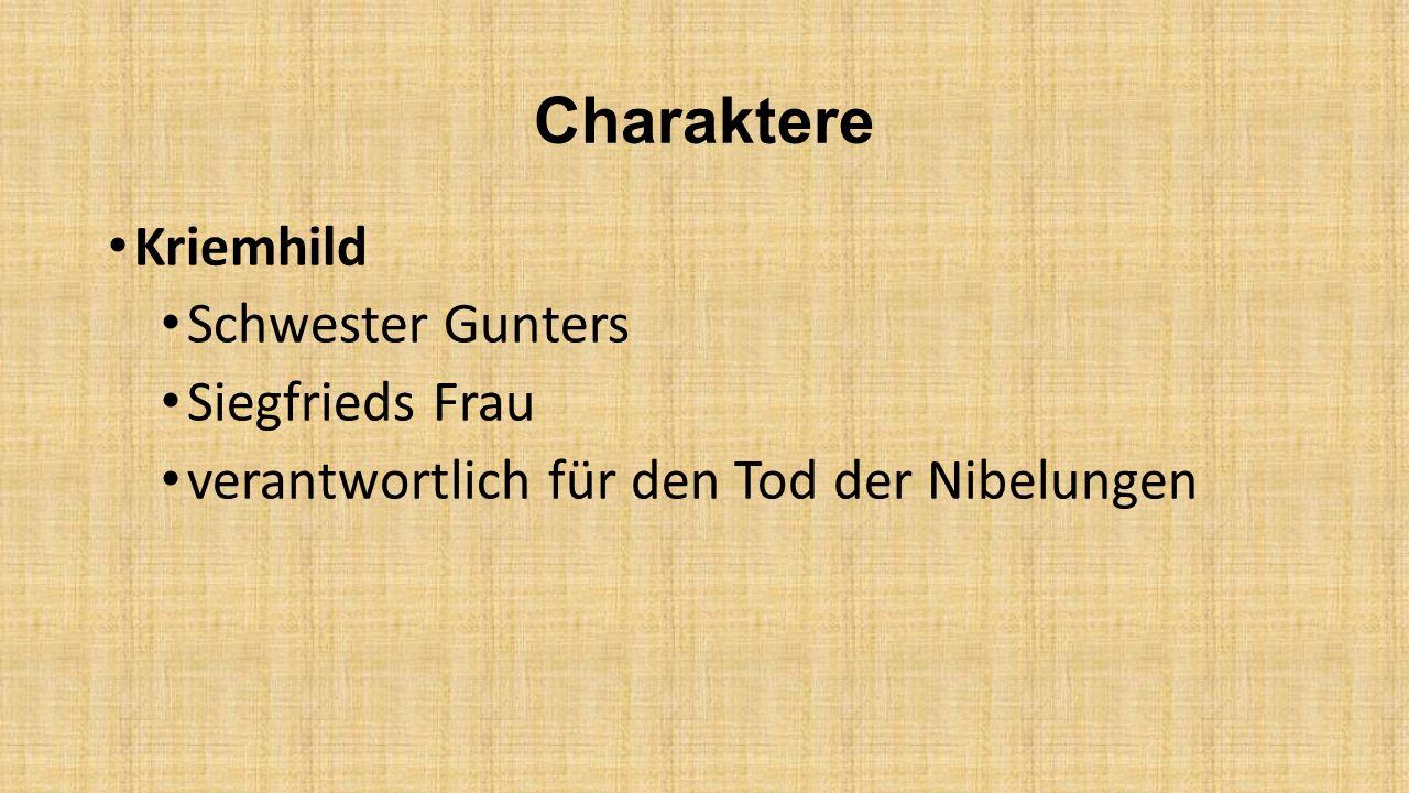 Charaktere Kriemhild Schwester Gunters Siegfrieds Frau