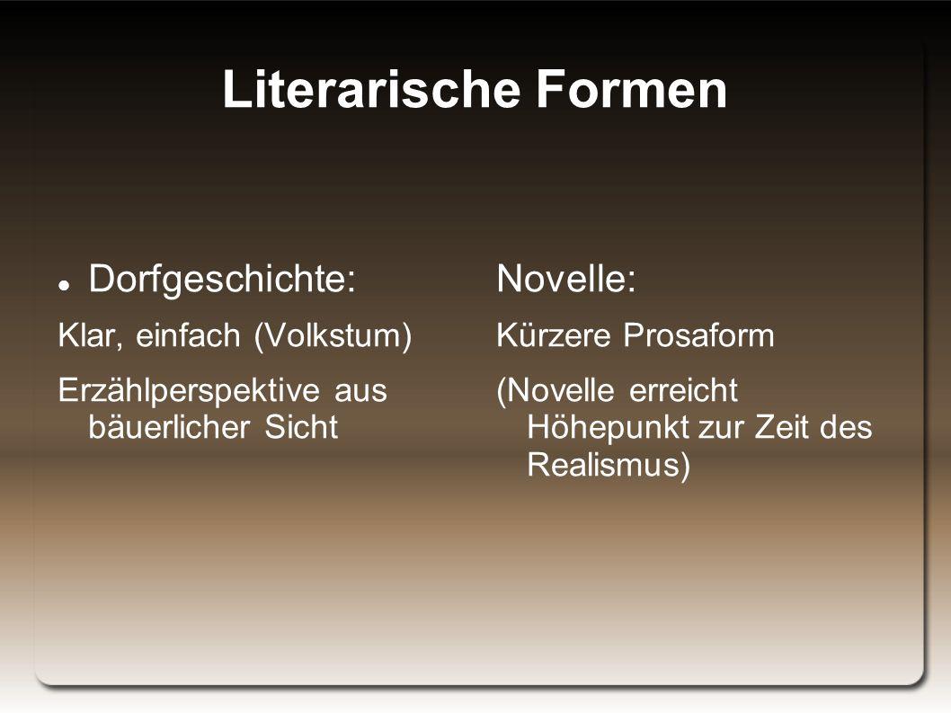 Literarische Formen Dorfgeschichte: Novelle: Klar, einfach (Volkstum)