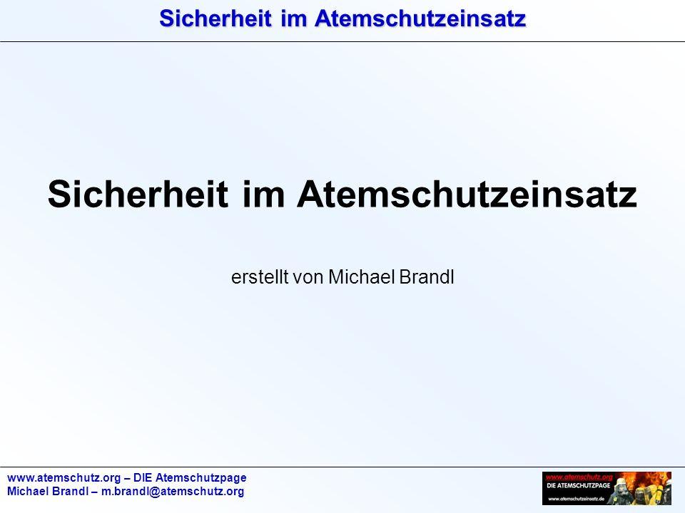 Sicherheit im Atemschutzeinsatz erstellt von Michael Brandl