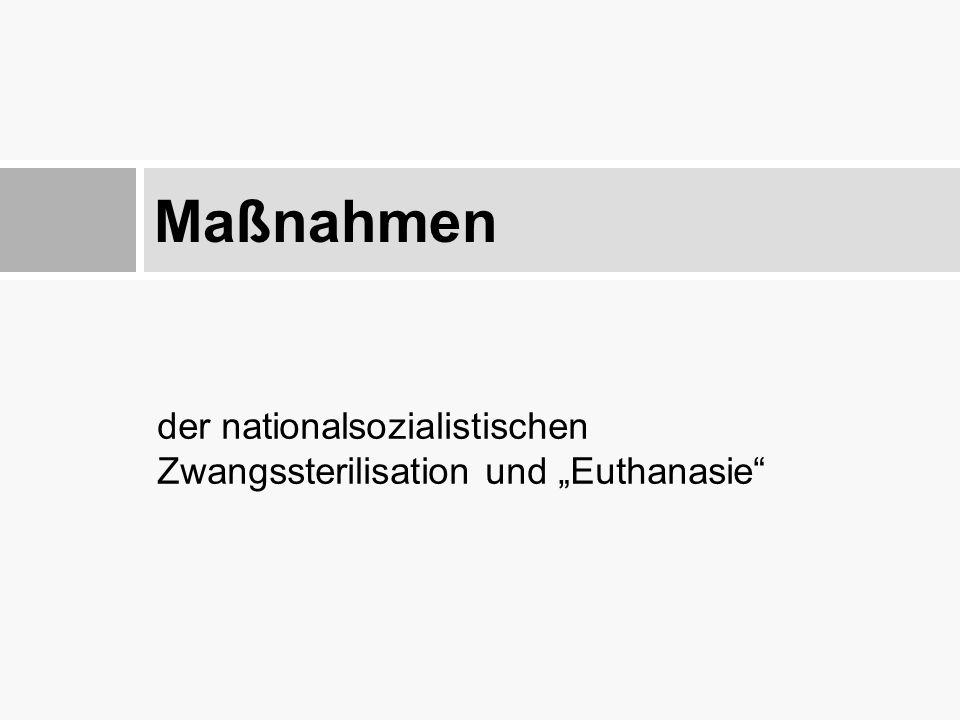 """Maßnahmen der nationalsozialistischen Zwangssterilisation und """"Euthanasie"""