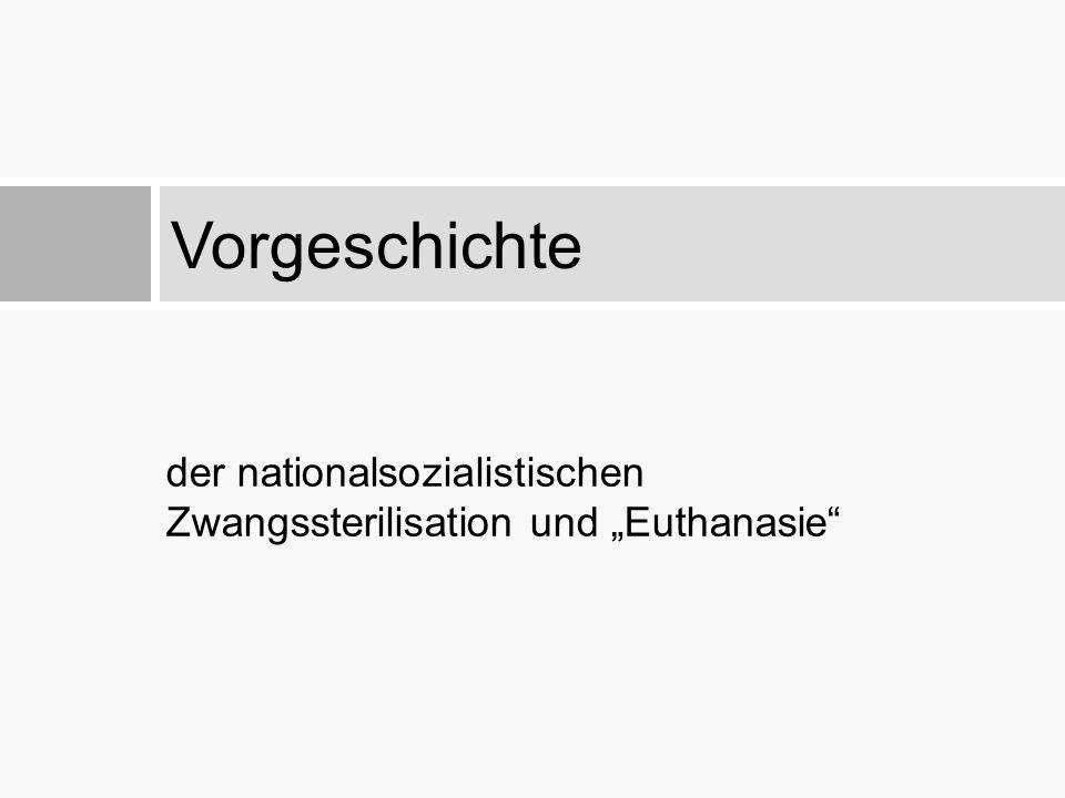 """Vorgeschichte der nationalsozialistischen Zwangssterilisation und """"Euthanasie"""