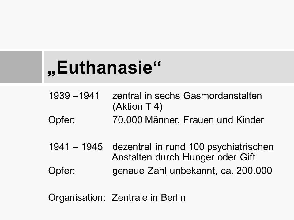 """""""Euthanasie 1939 –1941 zentral in sechs Gasmordanstalten (Aktion T 4)"""