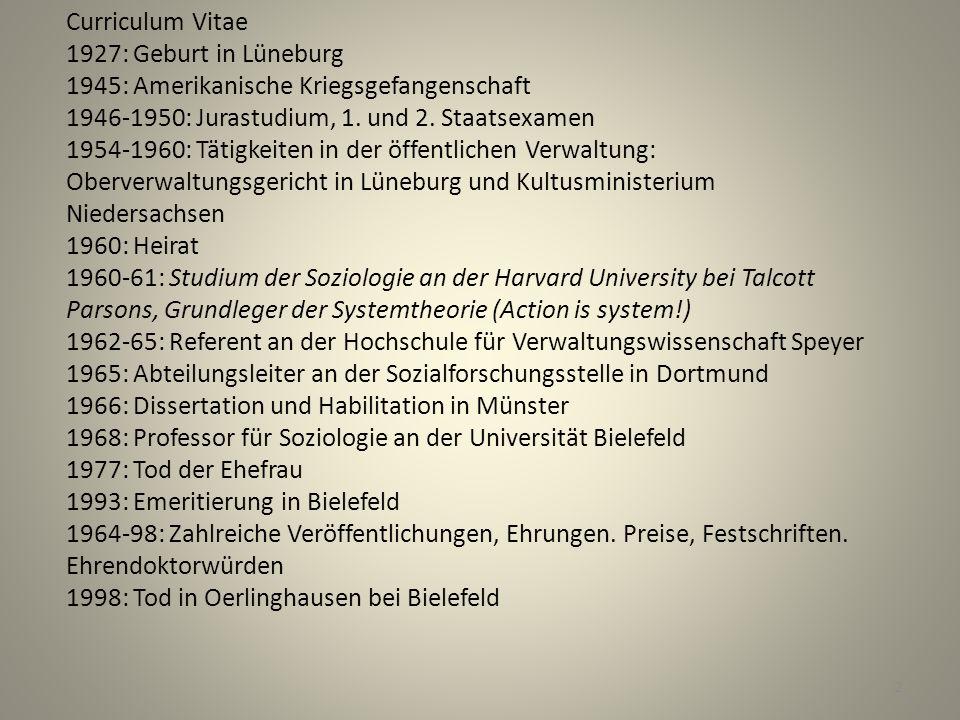 Curriculum Vitae 1927: Geburt in Lüneburg 1945: Amerikanische Kriegsgefangenschaft 1946-1950: Jurastudium, 1.