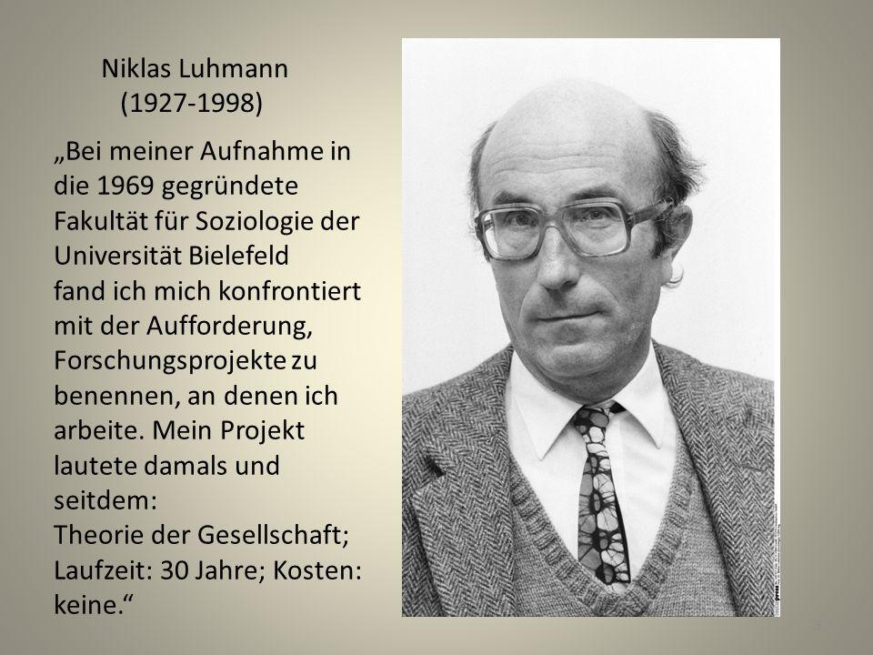 """Niklas Luhmann (1927-1998) """"Bei meiner Aufnahme in die 1969 gegründete Fakultät für Soziologie der Universität Bielefeld."""