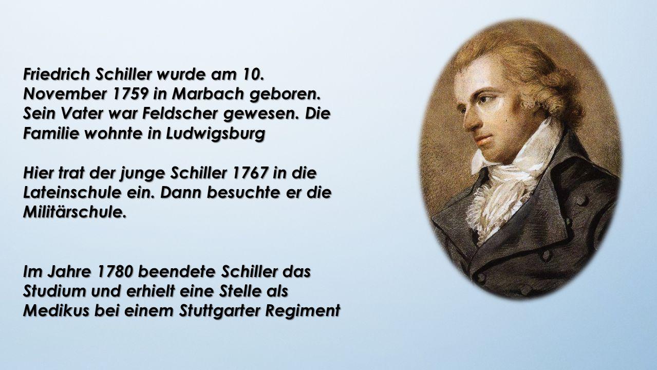 Friedrich Schiller wurde am 10. November 1759 in Marbach geboren