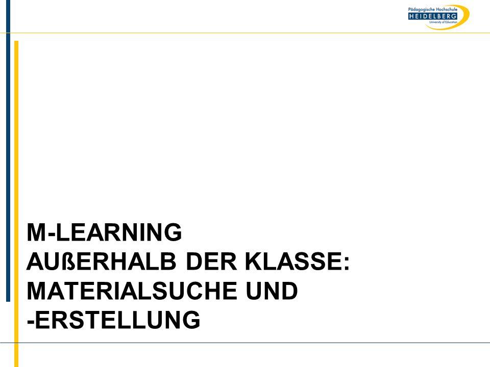 m-learning außerhalb der Klasse: Materialsuche und -Erstellung