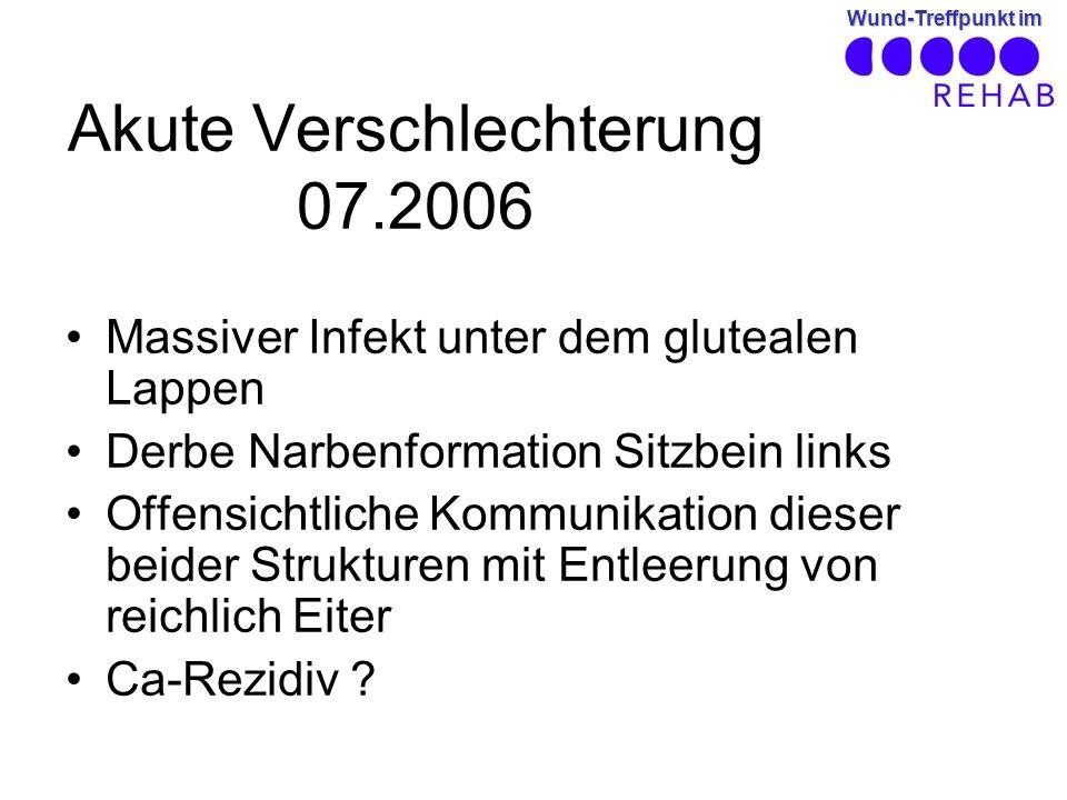 Akute Verschlechterung 07.2006