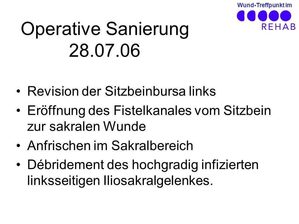 Operative Sanierung 28.07.06 Revision der Sitzbeinbursa links