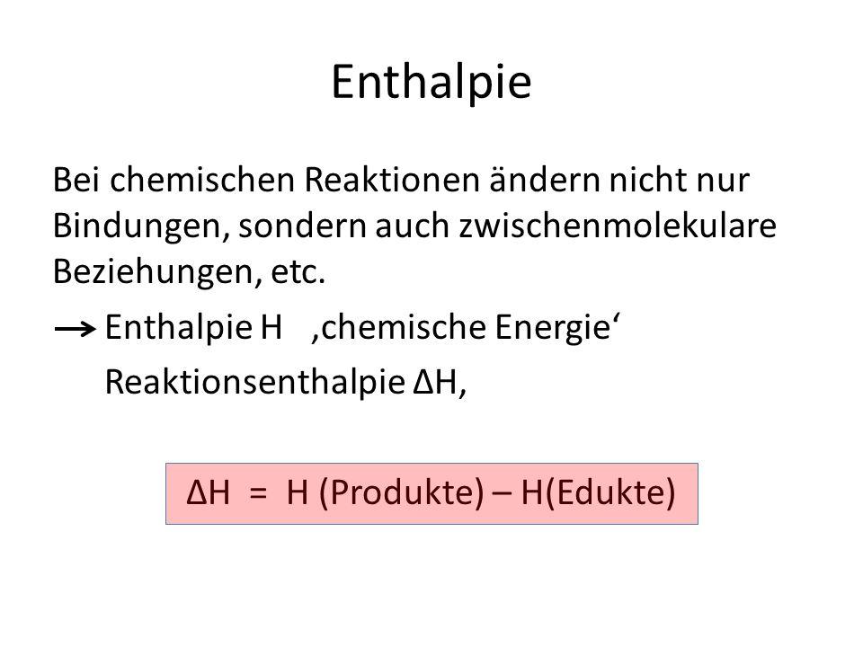 ΔH = H (Produkte) – H(Edukte)