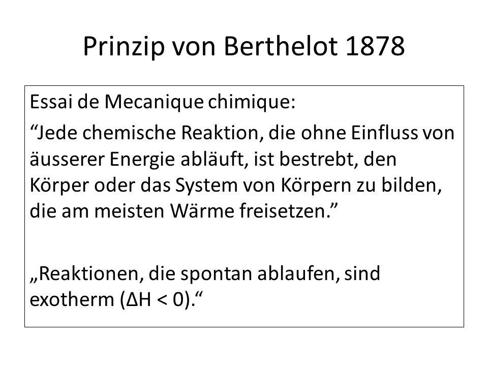 Prinzip von Berthelot 1878 Essai de Mecanique chimique: