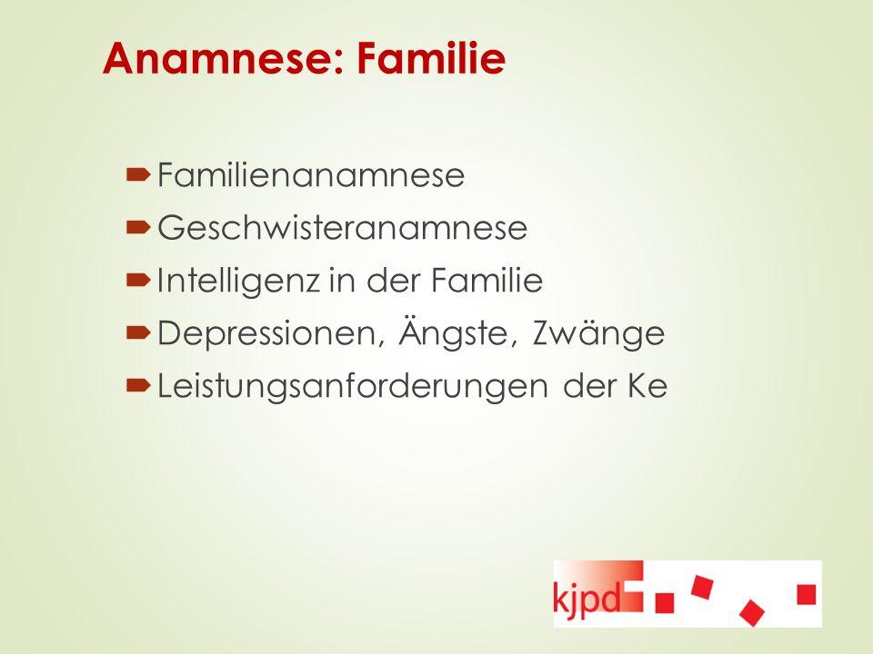 Anamnese: Familie Familienanamnese Geschwisteranamnese
