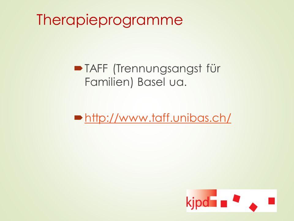 Therapieprogramme TAFF (Trennungsangst für Familien) Basel ua.