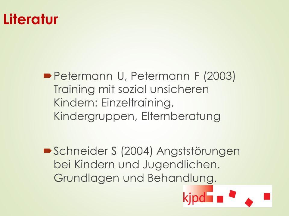 Literatur Petermann U, Petermann F (2003) Training mit sozial unsicheren Kindern: Einzeltraining, Kindergruppen, Elternberatung.