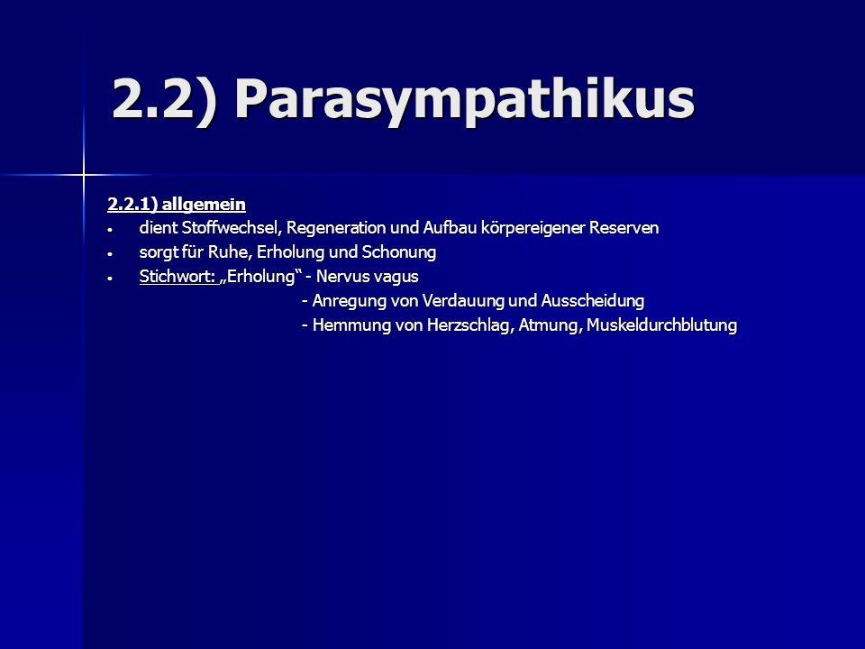 2.2) Parasympathikus 2.2.1) allgemein