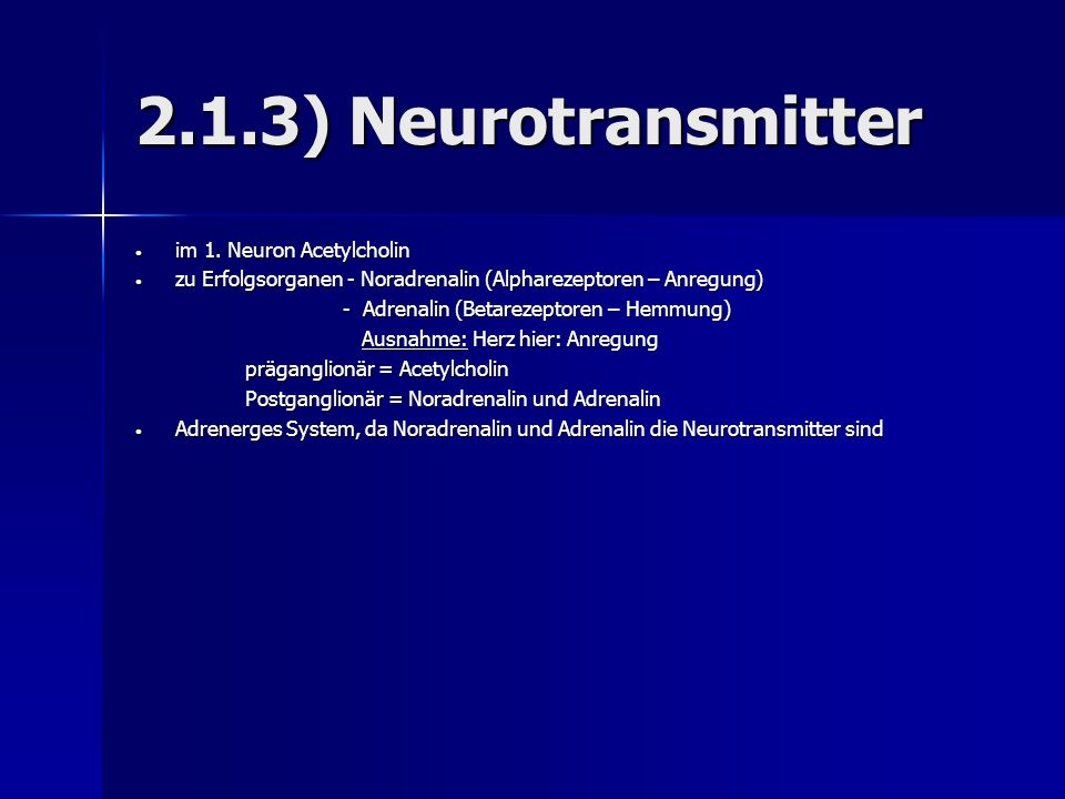 2.1.3) Neurotransmitter im 1. Neuron Acetylcholin