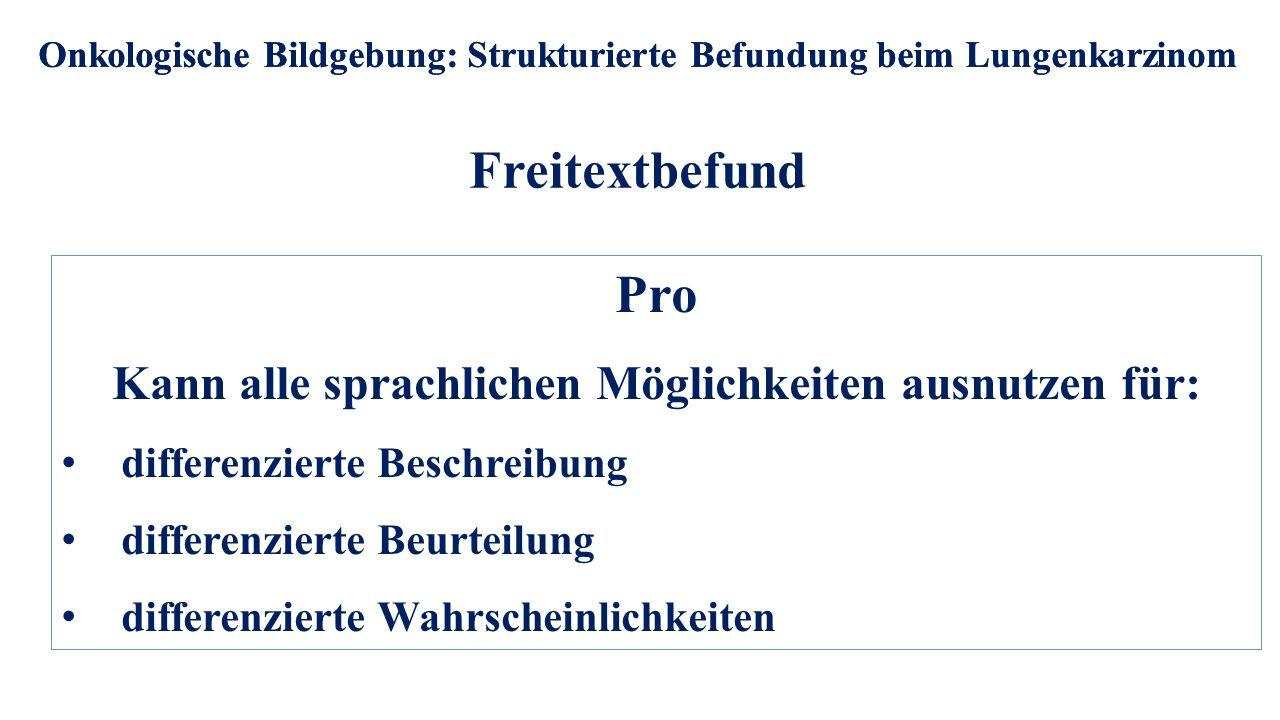 Freitextbefund Pro Kann alle sprachlichen Möglichkeiten ausnutzen für:
