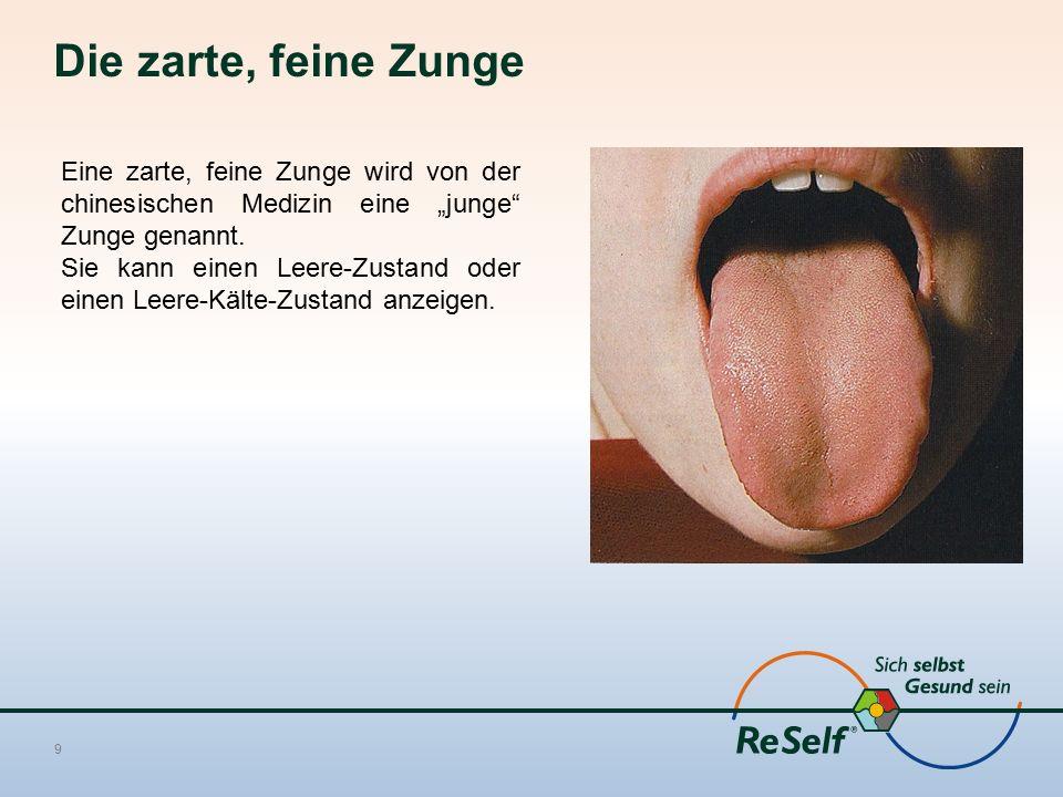"""Die zarte, feine Zunge Eine zarte, feine Zunge wird von der chinesischen Medizin eine """"junge Zunge genannt."""