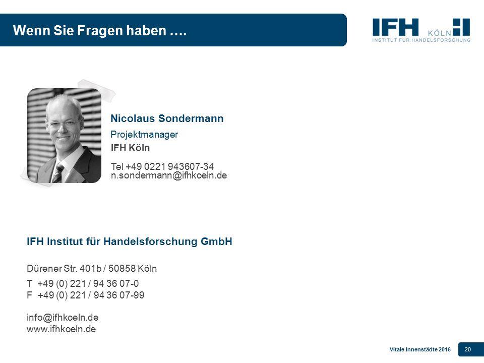 Wenn Sie Fragen haben …. Nicolaus Sondermann Projektmanager IFH Köln