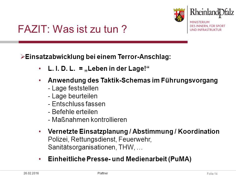FAZIT: Was ist zu tun Einsatzabwicklung bei einem Terror-Anschlag: