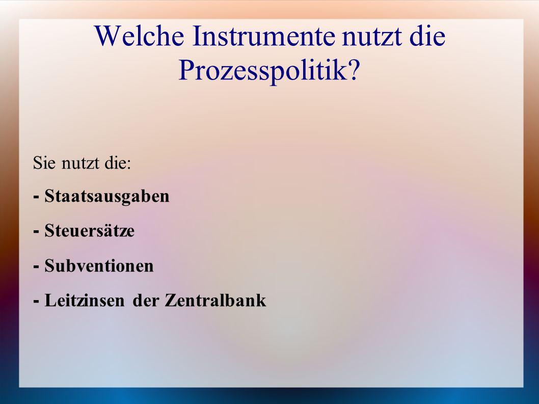 Welche Instrumente nutzt die Prozesspolitik