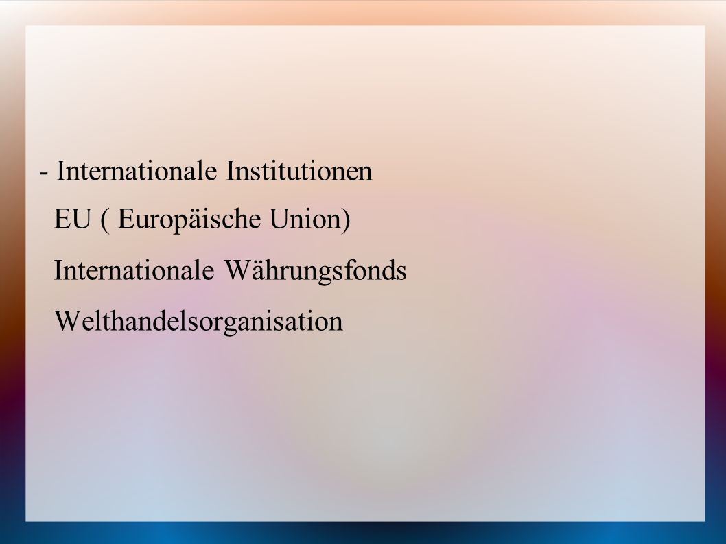 - Internationale Institutionen