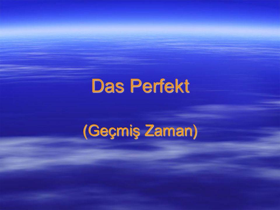 Das Perfekt (Geçmiş Zaman)