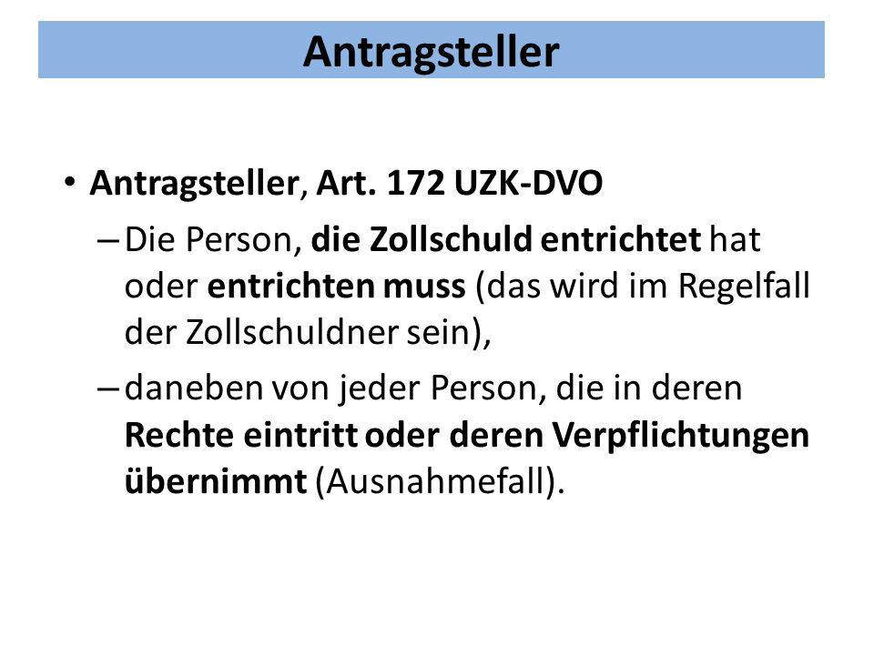 Antragsteller Antragsteller, Art. 172 UZK-DVO