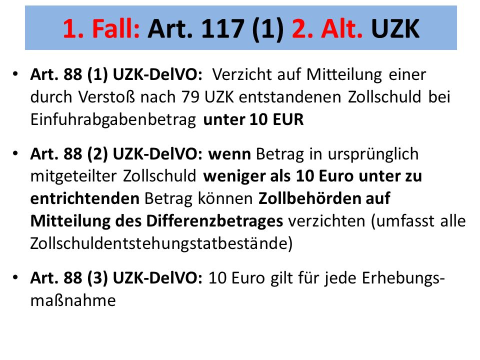 1. Fall: Art. 117 (1) 2. Alt. UZK