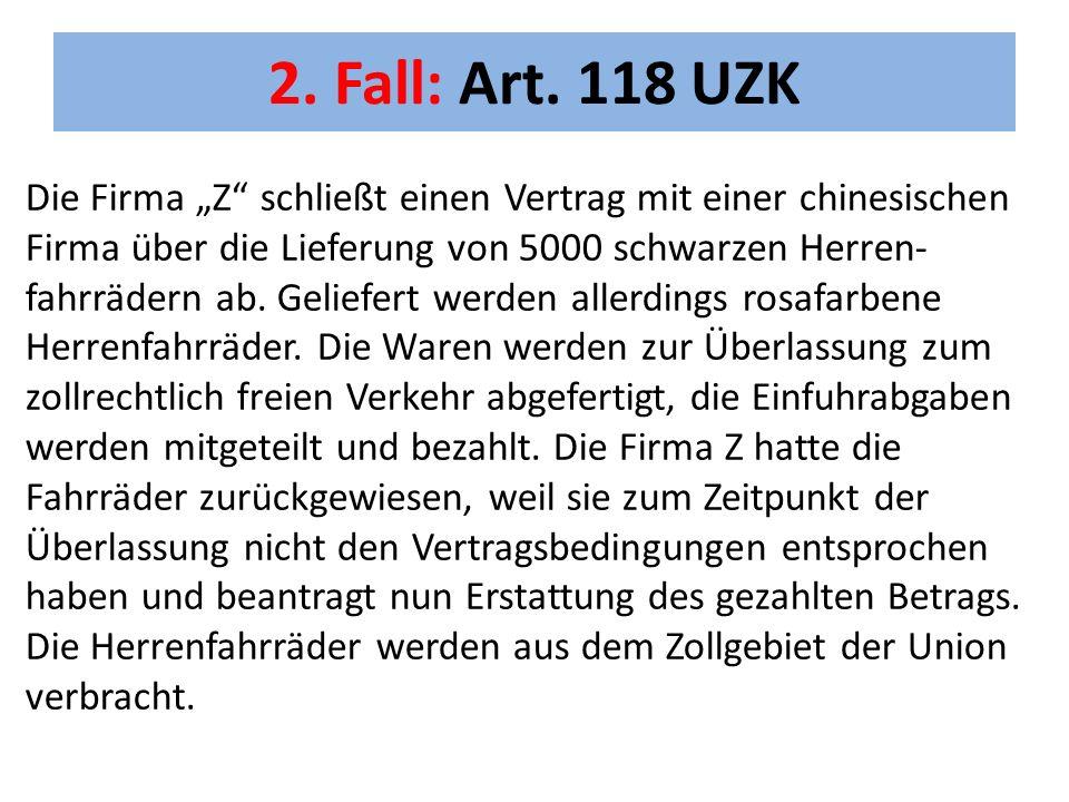 2. Fall: Art. 118 UZK