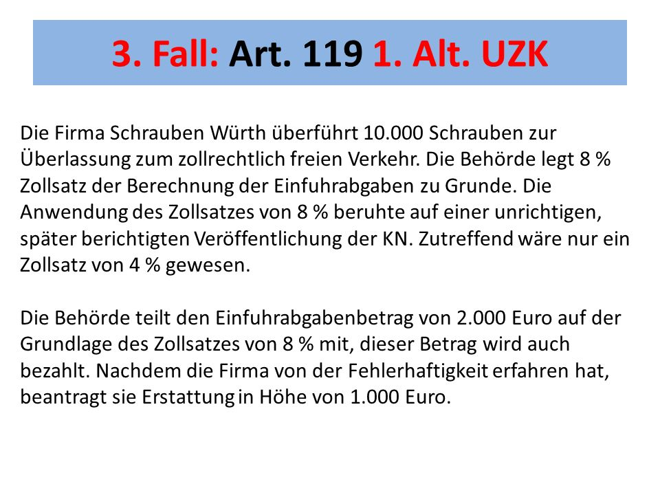 3. Fall: Art. 119 1. Alt. UZK