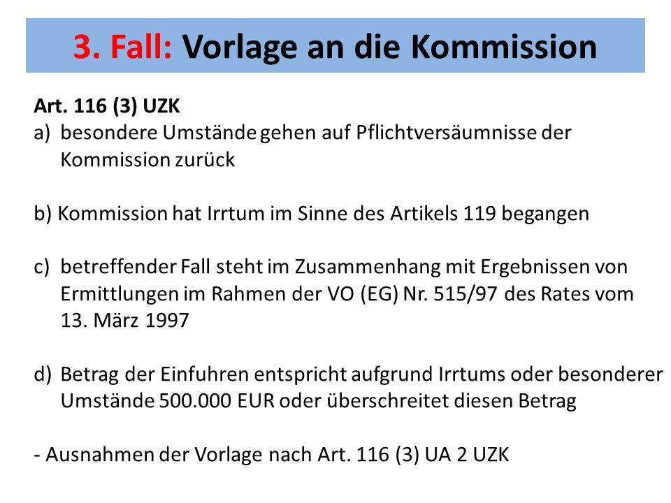 3. Fall: Vorlage an die Kommission