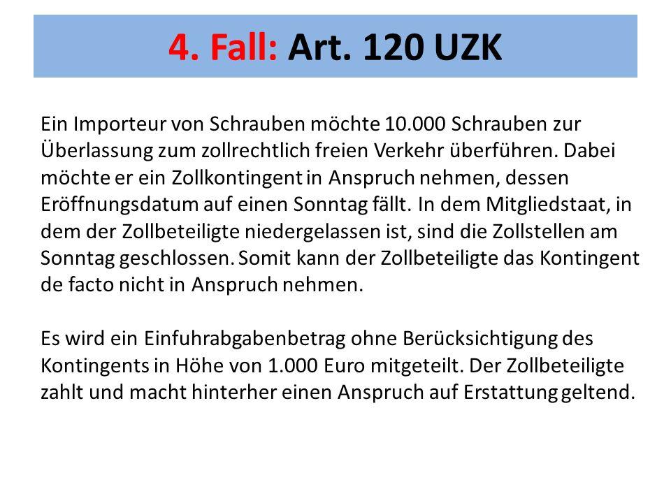 4. Fall: Art. 120 UZK