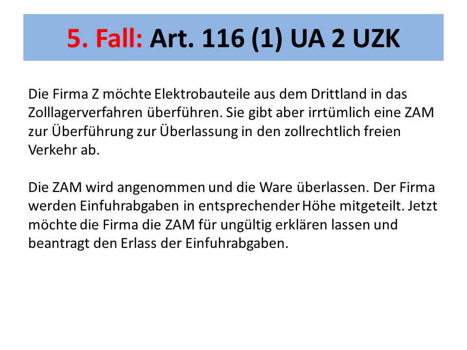 5. Fall: Art. 116 (1) UA 2 UZK