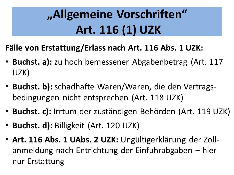 """""""Allgemeine Vorschriften Art. 116 (1) UZK"""
