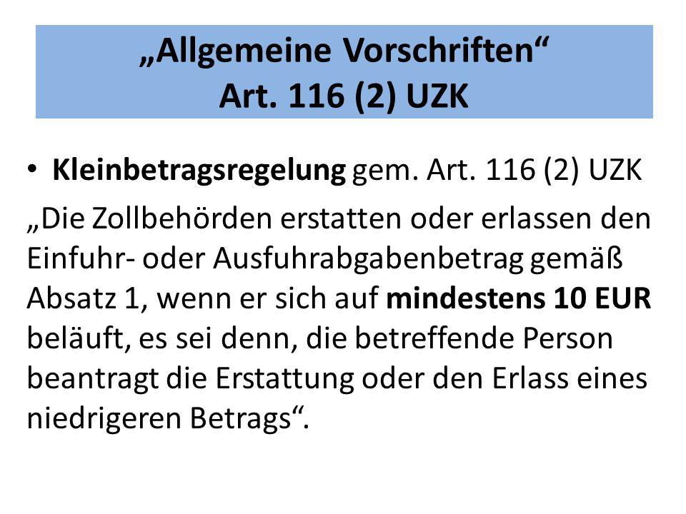 """""""Allgemeine Vorschriften Art. 116 (2) UZK"""