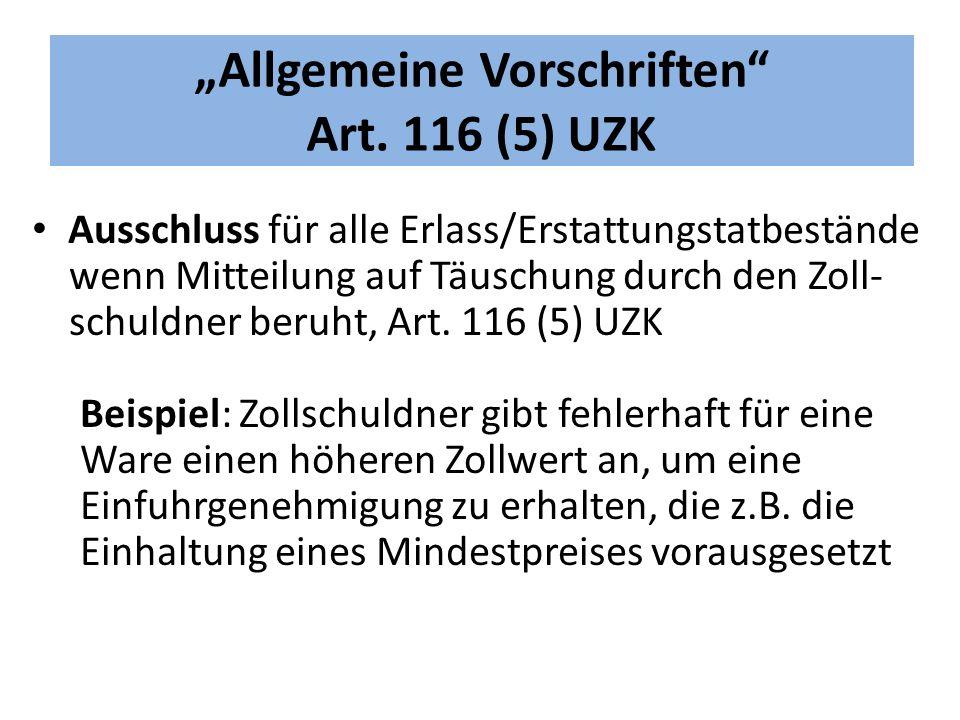 """""""Allgemeine Vorschriften Art. 116 (5) UZK"""
