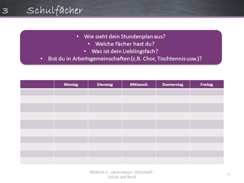 3 Schulfächer Wie sieht dein Stundenplan aus Welche Fächer hast du